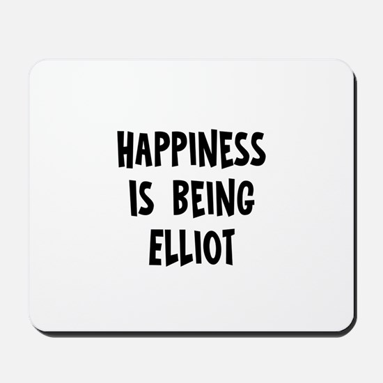 Happiness is being Elliot Mousepad