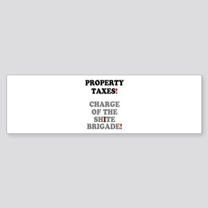 PROPERTY TAXES - CHARGE OF THE SHIT Bumper Sticker