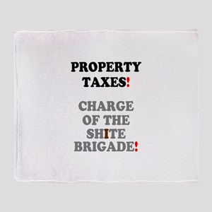 PROPERTY TAXES - CHARGE OF THE SHITE Throw Blanket