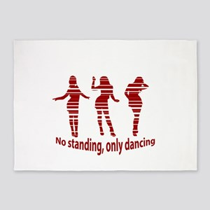 No standing, only dancing 5'x7'Area Rug