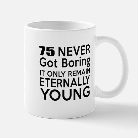 75 Eternally Young Birthday Designs Mug