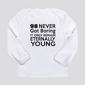 98 Eternally Young Birt Long Sleeve Infant T-Shirt