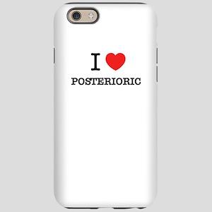 I Love POSTERIORIC iPhone 6/6s Tough Case
