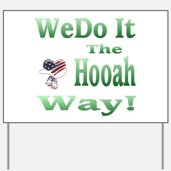we do it the hooah way Yard Sign