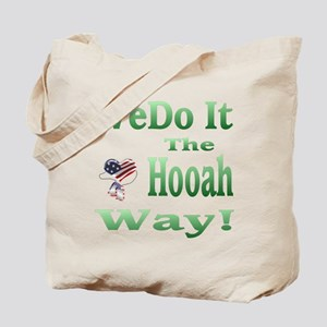 we do it the hooah way Tote Bag
