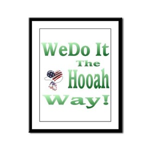 we do it the hooah way Framed Panel Print