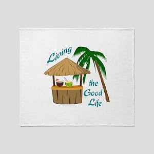 Living The Good Life Throw Blanket