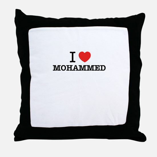 I Love MOHAMMED Throw Pillow