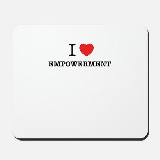 I Love EMPOWERMENT Mousepad