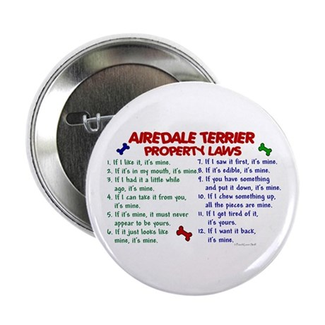 """Airedale Terrier Property Laws 2 2.25"""" Button"""