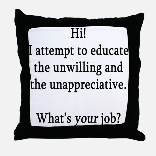 Unique Teaching Throw Pillow