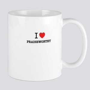 I Love PRAISEWORTHY Mugs
