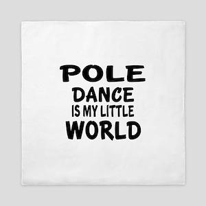 Pole Dance Is My Little World Queen Duvet