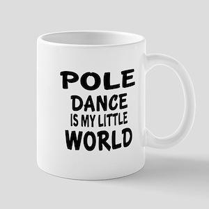 Pole Dance Is My Little World Mug