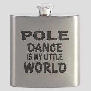 Pole Dance Is My Little World Flask