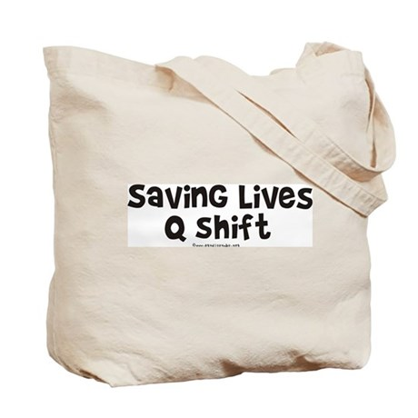 Saving Lives q Shift Tote Bag