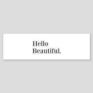 Hello Beautiful Bumper Sticker
