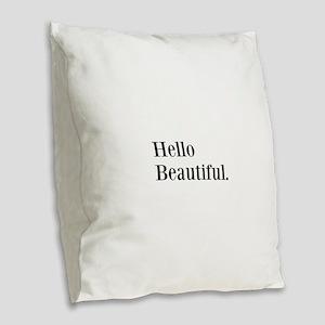 Hello Beautiful Burlap Throw Pillow