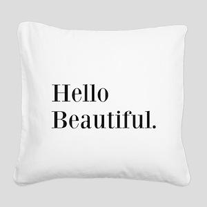 Hello Beautiful Square Canvas Pillow