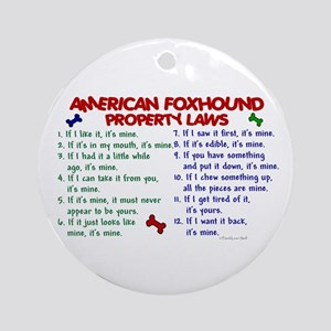 American Foxhound Property Laws 2 Ornament (Round)