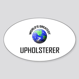 World's Greatest UPHOLSTERER Oval Sticker