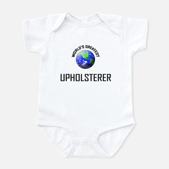 World's Greatest UPHOLSTERER Infant Bodysuit