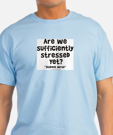 Sufficiently Stressed Nurse T-Shirt