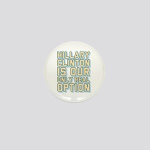 Hillary Only Real Option Mini Button