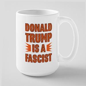 Trump is a Fascist Mugs