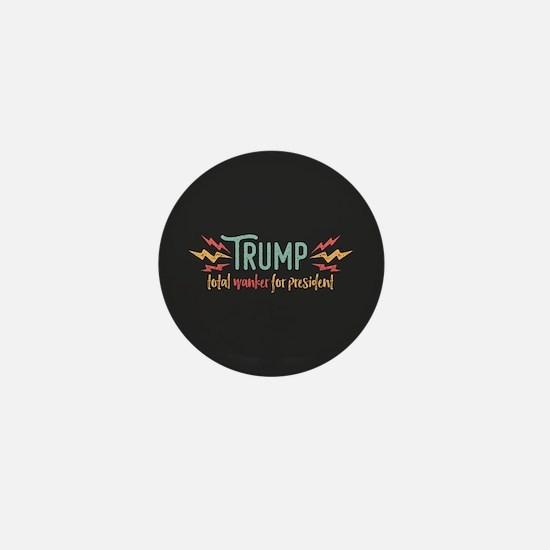 Trump Total Wanker Mini Button