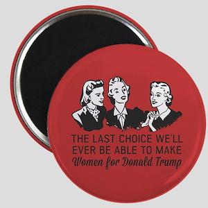 Trump Women's Last Choice Magnets