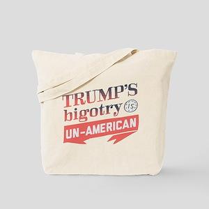 Trump's Bigotry Un American Tote Bag