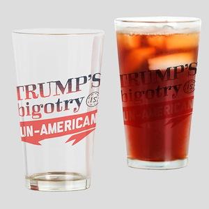 Trump's Bigotry Un American Drinking Glass