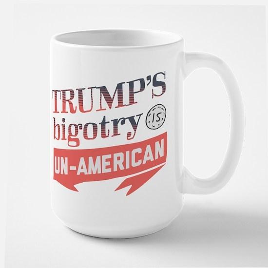 Trump's Bigotry Un American Mugs