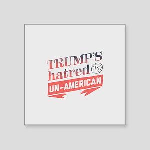 Trump's Hatred Un American Sticker