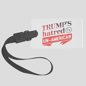 Trump's Hatred Un American Luggage Tag