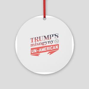 Trump's Misogyny Un American Round Ornament