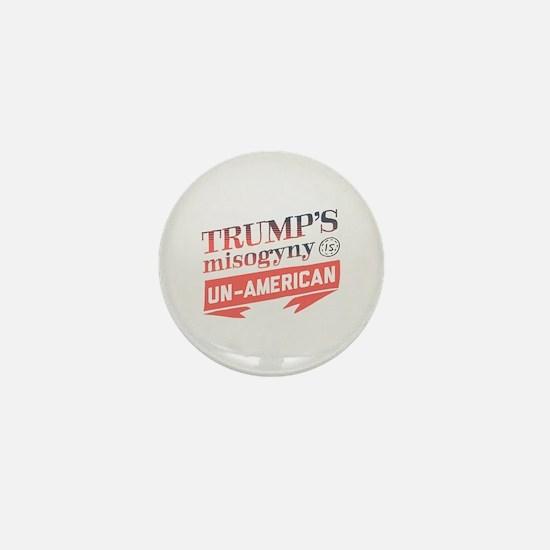 Trump's Misogyny Un American Mini Button
