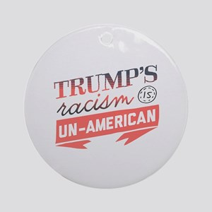 Trump's Racism Un American Round Ornament