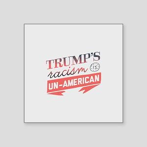 Trump's Racism Un American Sticker