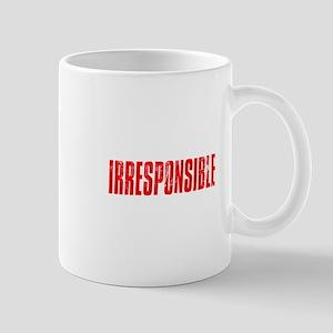Irresponsible Mugs