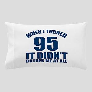 95 Eternally Young Birthday Pillow Case