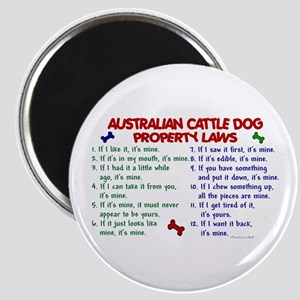 Australian Cattle Dog Property Laws 2 Magnet