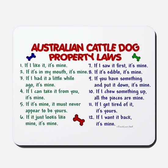 Australian Cattle Dog Property Laws 2 Mousepad