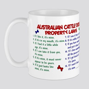 Australian Cattle Dog Property Laws 2 Mug