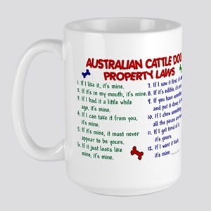 Australian Cattle Dog Property Laws 2 Large Mug