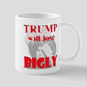 Trump Will Lose Bigly Mugs