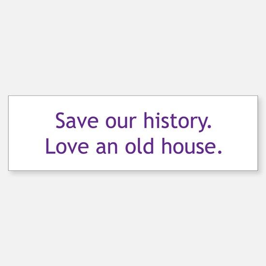 Save Our History Bumper Bumper Bumper Sticker