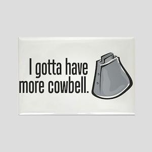 I Gotta Have More Cowbell! Rectangle Magnet