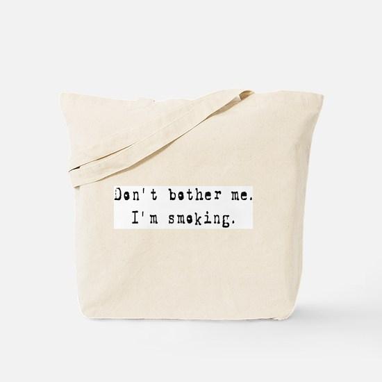 I'm Smoking Tote Bag